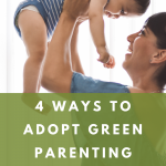 4 ways to start green parenting
